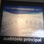 HSM Expomanagement 2013 – Dia 1 – Manhã