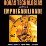 Review do livro: Novas Tecnologias versus Empregabilidade